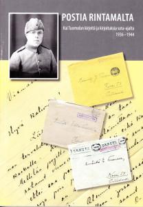 Postia rintamalta, Kai Tuomola kirjeitä ja kirjoituksia sota-ajalta 1936-1944